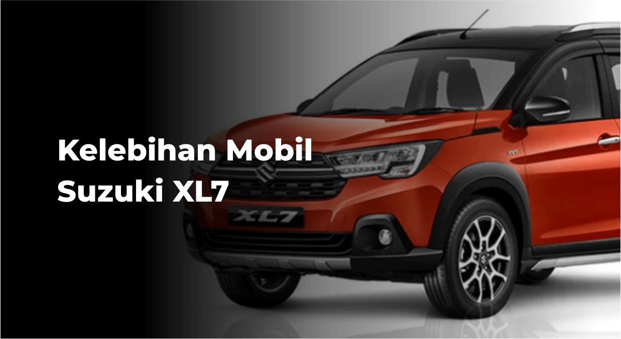 Kelebihan Mobil Suzuki XL7